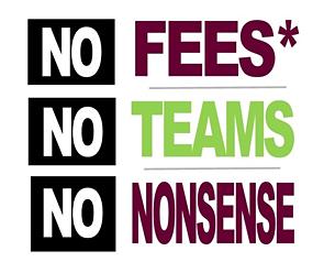 No Fees*, No Teams, No Nonsense